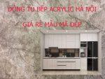Thiết kế đóng tủ bếp nhựa Acrylic Hà Nội giá rẻ