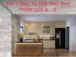 Địa chỉ chuyên đóng tủ bếp Việt Trì, Phú Thọ giá rẻ uy tín